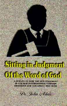 Sitting in Judgment of The Word of God by Dr. John Adair